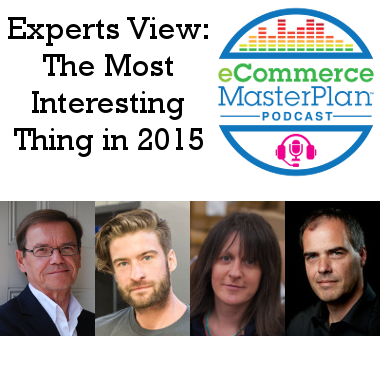experts view the most interesting thing in ecommerce in 2015