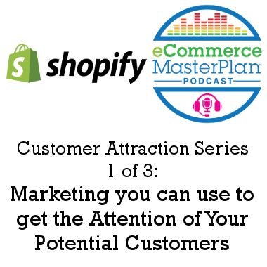 Marketing you can use to get the Attention of Your Potential Customers