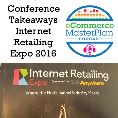 takeaways internet retailing expo 2016