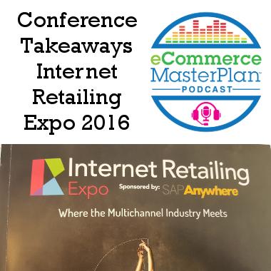 takeaways internet retailing expo 2016