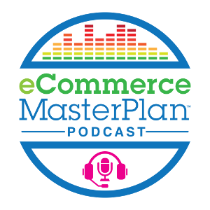 ecommerce masterplan podcast 300