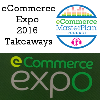 ecommerce-expo-2016-takeaways-podcast