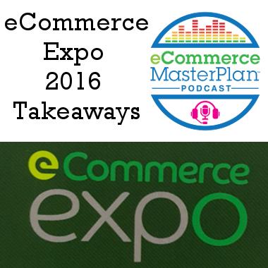 ecommerce-expo-2016-takeaways-podcast