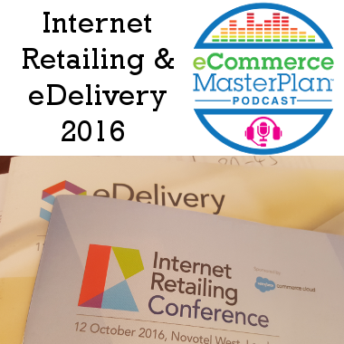 internet-retailng-and-edelivery-conference-takeaways-podcast