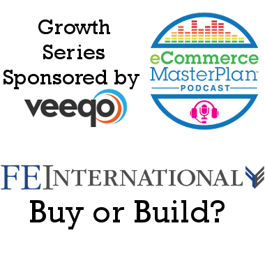 fe international podcast buy or build your ecommerce business?