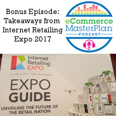 internet retailing expo 2017 podcast