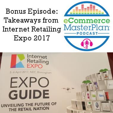 internet retailing expo 2017 podcast