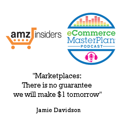 Podcast 141 AMZ Insiders' Jamie Davidson – top tips for marketplace selling in 2018