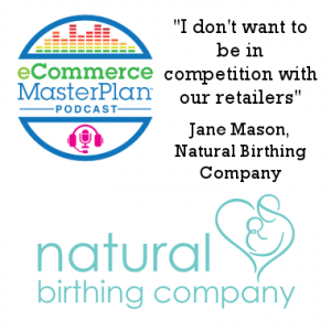 Podcast 151 Jane Mason of the Natural Birthing Company talks routes to market