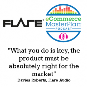 Podcast 164: Facebook Ads, product and changing the world of audio with Davies Roberts of Flare Audio