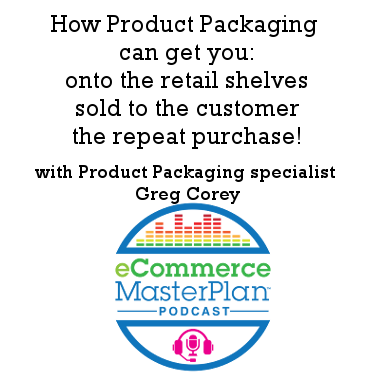 Podcast 153 Greg Corey – Point of Sale and Product Packaging Expert