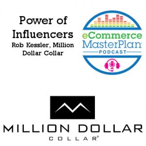 Podcast 155 Influencer marketing with Rob Kessler of Million Dollar Collar