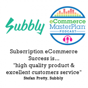 Podcast 156: Subscription eCommerce – what you need to know with subscription specialist Stefan Pretty