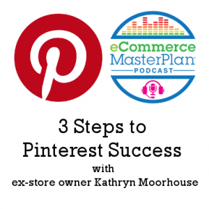 Podcast 159: Kathryn Moorhouse's 3 Steps to Pinterest Success, all about the organic traffic