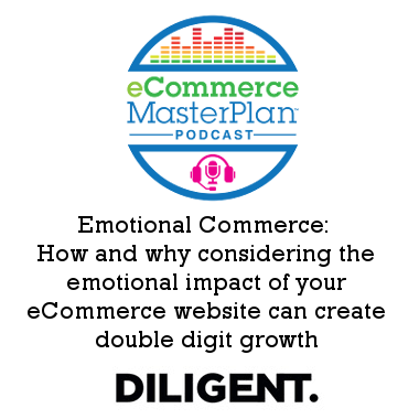167 Emotional Commerce – How getting emotional impact right can create double digit growth