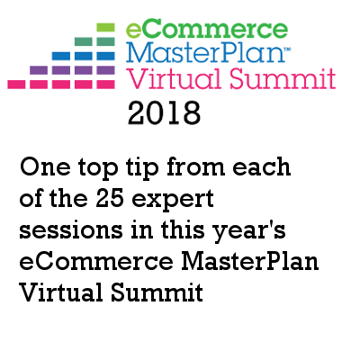 The eCommerce MasterPlan Virtual Summit goes live this week. Sign up now or in the future at eCommerceMasterPlan.com/summit176 In this episode podcast host Chloe Thomas will give us a run down of the top tip from each of the 25 sessions within the summit.