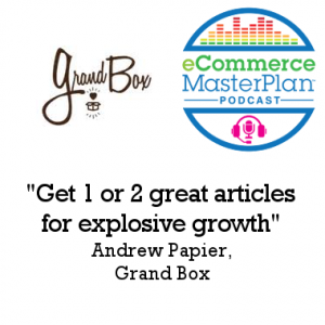 177: Subscription Box Masterclass with Andy Papier of Grand Box inc how to 2x each year