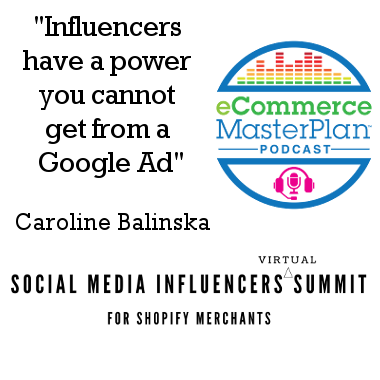 179: Influencer Marketing tips and tricks with Caroline Balinska of Winning with Shopify