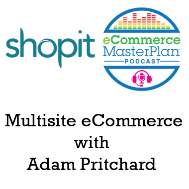 multisite eCommerce podcast