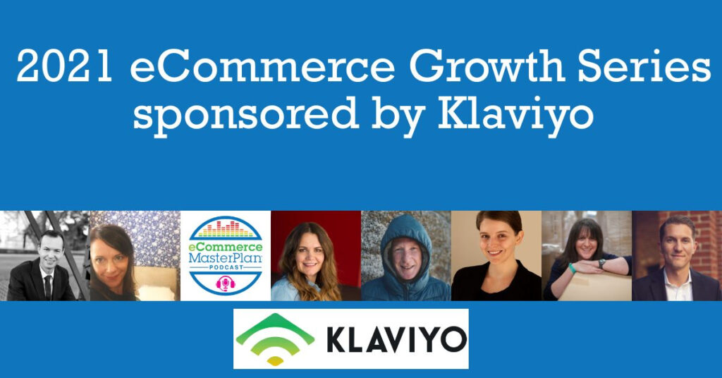 2021 eCommerce Growth Series sponsored by Klaviyo