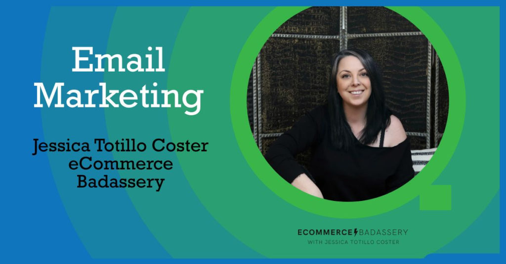 email marketing by Jessica Totillo Coster eCommerce Badassery